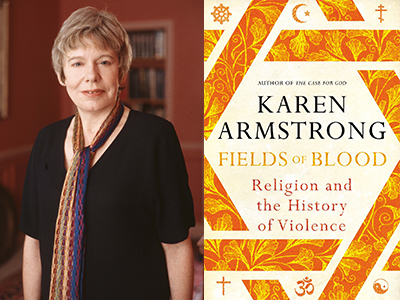 Karen Armstrong on Fields of Blood: Religion and the History of Violence