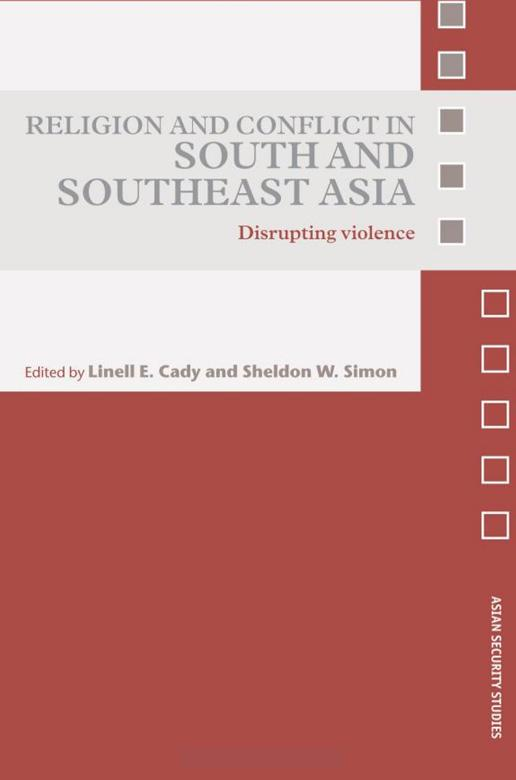 Religion and Conflict in South and Southeast Asia: Disrupting Violence